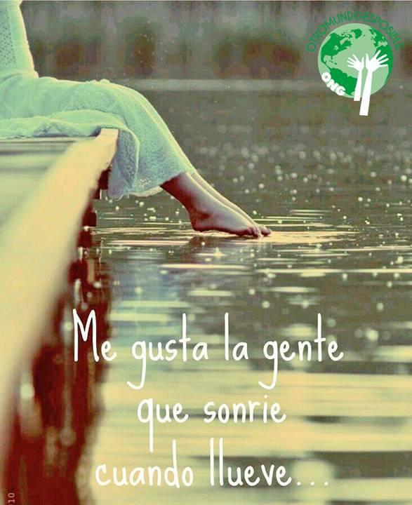 Me gusta la gente que sonríe cuando llueve